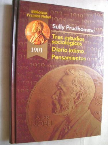 TRES ESTUDIOS SOCIOLÓGICOS/ DIARIO ÍNTIMO/ PENSAMIENTOS: PRUDHOMME, Sully