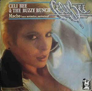 Antiguo vinilo - Old single vinyl .-CELI BEE & THE BUZZY BUNCH : Macho (uno autentico, autentico)...