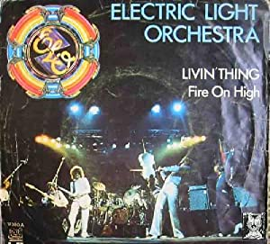 Antiguo vinilo - Old single vinyl .-ELECTRIC LIGHT ORCHESTRA : Livin' Thing; Fire On High