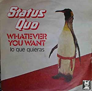 Antiguo vinilo - Old single vinyl .-STATUS QUO : Whatever you want (Lo que quieras); Hard Ride.