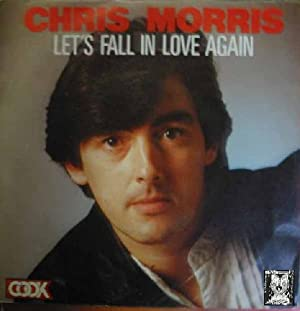 Antiguo Single Vinilo - Old Single Vinyl .- CHRIS MORRIS: LET'S FALL IN LOVE AGAIN - DOCTOR-DOCTOR.