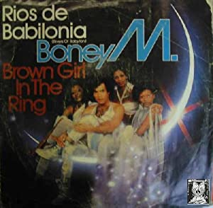 Antiguo Single Vinilo - Old Single Vinyl - BONEY M.:RIOS DE BABILONIA (RIVERS OF BABILON), BROWN ...