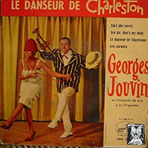 Antiguo vinilo - Old Vinyl .- GEORGES JOUVIN:LE DANSEUR DE CHARLESTON, AIN'T SHE SWEET,YES SIR TH...