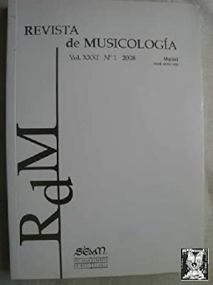 RDM, REVISTA DE MUSICOLOGÍA, VOL XXXI, Nº: Sin autor