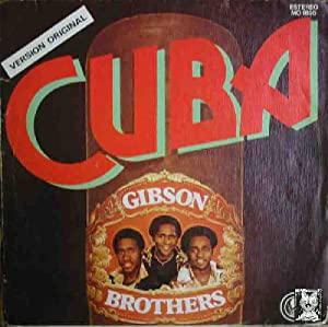 Antiguo vinilo - Old Vinyl .-GIBSON BROTHERS : Cuba ; Cuba (Version disco)