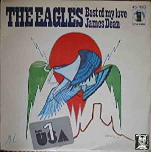 Antiguo vinilo - Old Vinyl .-THE EAGLES : Best of my love ; James Dean