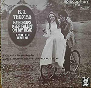 Antiguo vinilo - Old Vinyl .- B.J.THOMAS: Raindrops Keep Fallin' On My Head; If You Ever Leave Me.