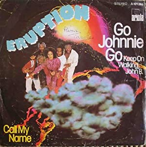 Antiguo Vinilo - Old Vinyl : EURPTION : Call my name; Go Johnnie Go