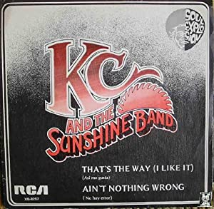 Antiguo Vinilo - Old Vinyl : K.C.& THE SUNSHINE BAND : That's the way (I like it); Ain't nothing ...