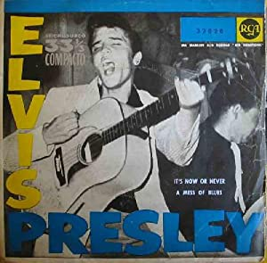 Antiguo Vinilo - Old Vinyl : ELVIS PRESLEY : It's Now Or Never; A Mess Of Blues
