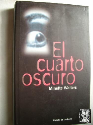 EL CUARTO OSCURO de WALTERS, Minette: Círculo de lectores, Barcelona ...