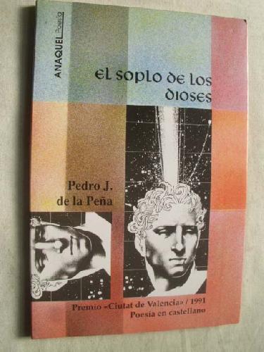 EL SOPLO DE LOS DIOSES - DE LA PEÑA, Pedro J