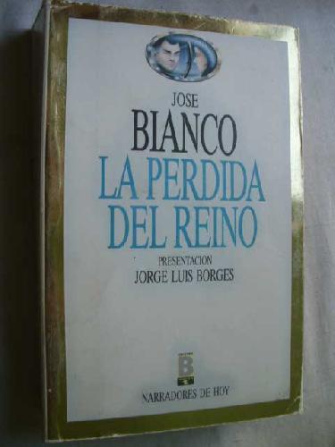 LA PERDIDA DEL REINO - BIANCO, José