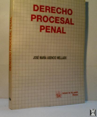 DERECHO PROCESAL PENAL - ASENCIO MELLADO José María