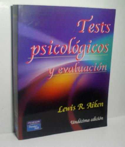 TESTS PSICOLÓGICOS Y EVALUACIÓN - AIKEN Lewis R.