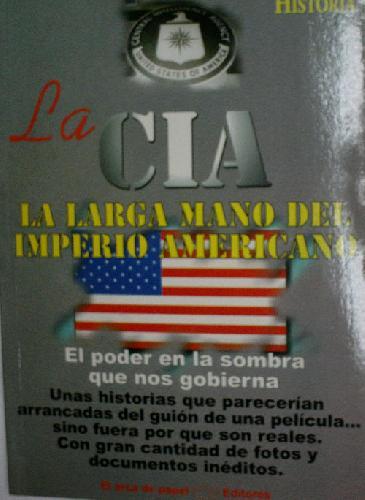 LA CIA. LA LARGA MANO DEL IMPERIO AMERICANO - SOLIS José Antonio