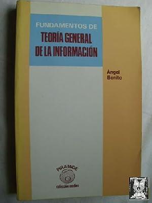 FUNDAMENTOS DE TEORÍA GENERAL DE LA INFORMACIÓN: BENITO, Ángel