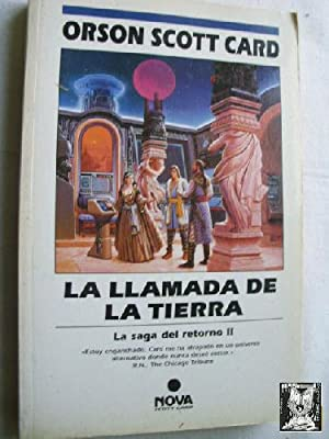 LA LLAMADA DE LA TIERRA. LA SAGA DEL RETORNO II: SCOTT CARD, Orson