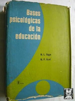 BASES PSICOLÓGICAS DE LA EDUCACIÓN: BIGGE, M.L. y