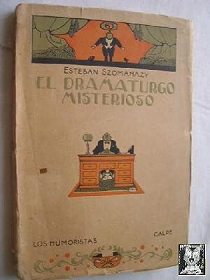EL DRAMATURGO MISTERIOSO: SZOMAHAZY, Esteban