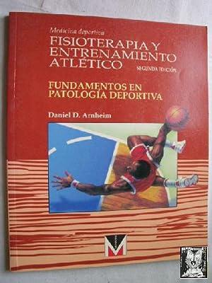 FISIOTERAPIA Y ENTRENAMIENTO ATLÉTICO: ARNHEIM, Daniel D.