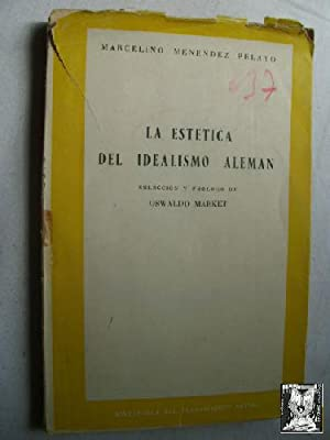 LA ESTÉTICA DEL IDEALISMO ALEMÁN: MENÉNDEZ PELAYO, Marcelino