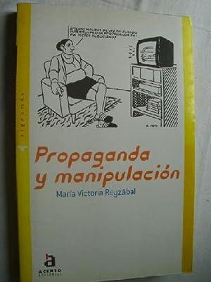 PROPAGANDA Y MANIPULACIÓN: REYZÁBAL, María Victoria