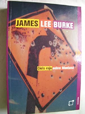 CIELO ROJO SOBRE MONTANA: BURKE, James Lee