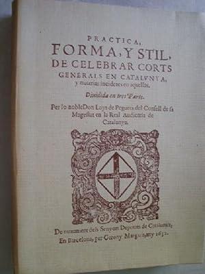PRACTICA, FORMA, Y STIL, DE CELEBRAR CORTS GENERALS EN CATALUNYA, Y MATERIAS INCIDENTS EN AQUELLAS:...