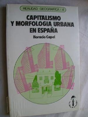 CAPITALISMO Y MORFOLOGÍA URBANA EN ESPAÑA: CAPEL, Horacio