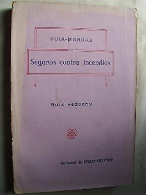 GUÍA MANUAL DE SEGUROS CONTRA INCENDIOS: FEDUEHY, Ruiz