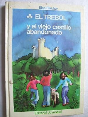 EL TREBOL Y EL VIEJO CASTILLO ABANDONADO: FISCHER, Else