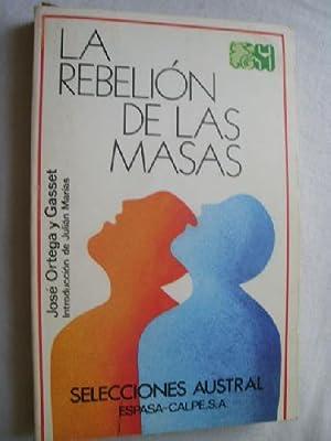 LA REBELIÓN DE LAS MASAS: ORTEGA Y GASSET,
