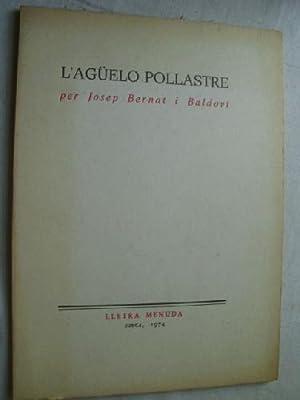 L AGÜELO POLLASTRE: BERNAT I BALDOV�, Josep