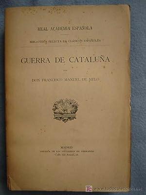 HISTORIA DE LOS MOVIMIENTOS, SEPARACIÓN Y GUERRA DE CATALUÑA EN TIEMPOS DE FELIPE IV:...