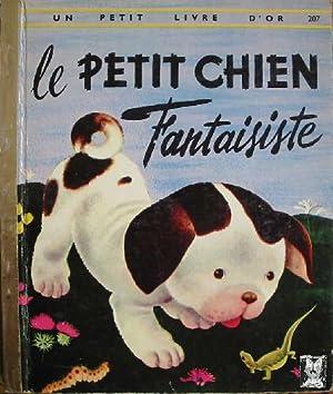 LE PETIT CHIEN: LOWREY J.S., TENGGREN G. (Illustrations)