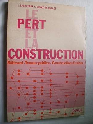 LE PERT ET LA CONSTRUCTION: CHRISTOPHE, J y MALAIZ�, Evrard M.