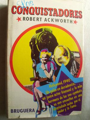 LOS CONQUISTADORES: ACKWORTH, Robert