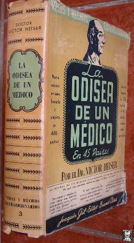 LA ODISEA DE UN MÉDICO EN 45 PAÍSES: HEISER Victor