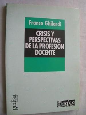 CRISIS Y PERSPECTIVAS DE LA PROFESIÓN DOCENTE: GHILARDI, Franco