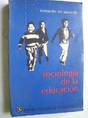 SOCIOLOGÍA DE LA EDUCACIÓN: DE AZEVEDO, Fernando