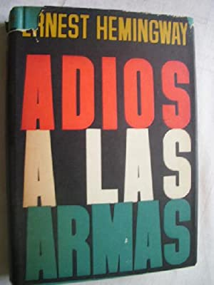 ADIÓS A LAS ARMAS: HEMINGWAY, Ernest