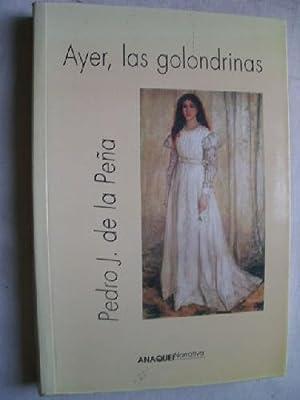 AYER, LAS GOLONDRINAS: DE LA PEÑA,