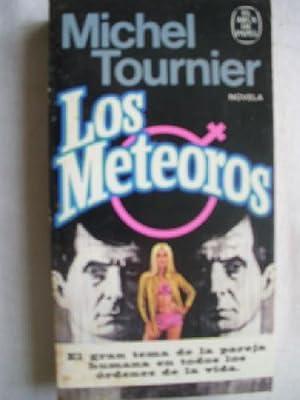 LOS METEOROS: TOURNIER, Michel