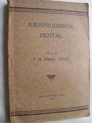 JURISPRUDENCIA DENTAL: DIMAS-ARUTI, F.M.