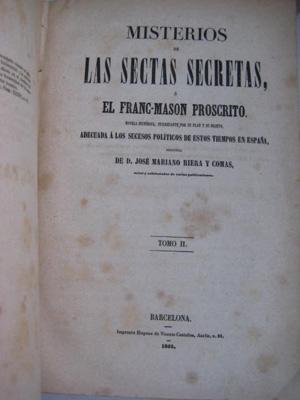 MISTERIOS DE LAS SECTAS SECRETAS O EL FRANC-MASÓN PROSCRITO (2 volúmenes): RIERA Y ...