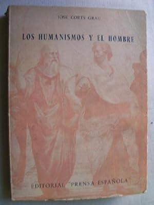 LOS HUMANISMOS Y EL HOMBRE: CORTS GRAU, José