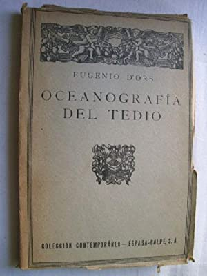 OCEANOGRAFÍA DEL TEDIO. HISTORIAS DE LAS ESPARRAGUERAS: D ORS, Eugenio