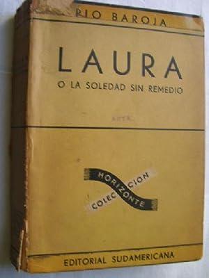 LAURA O LA SOLEDAD SIN REMEDIO: BAROJA, P�o