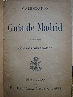 CALENDARIO GUÍA DE MADRID 1896 + CALENDARIO MATRITENSE 1897 + GUÍA DE PLANO NUEVO DE ...